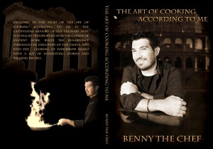 The Art of Cooking According to Me, by Benny the Chef!