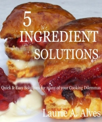 5 Ingredient Solutions by Laurie Alves
